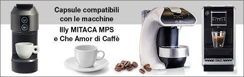 Capsule compatibili Illy Mitaca MPS e Che Amor di Caffè